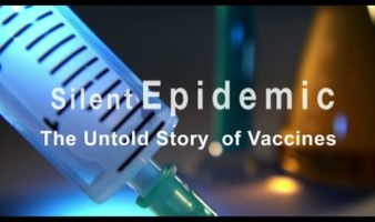 Silent Epidemic; The Untold Story of Vaccines