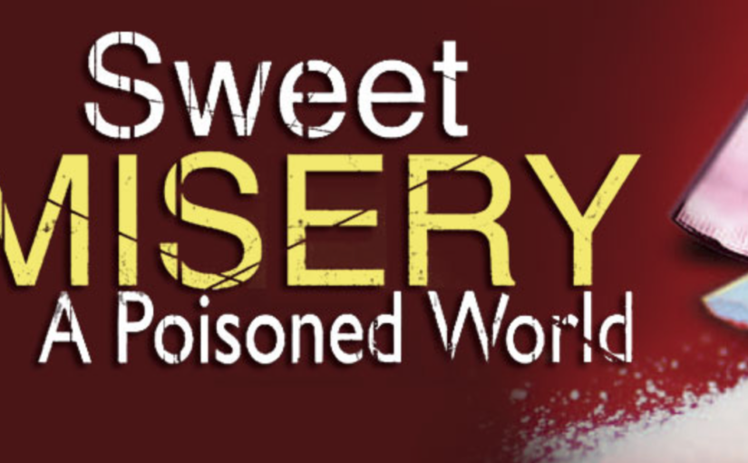Sweet Misery: A Poisoned World