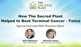 How The Sacred Plant Helped Defy Terminal Cancer - Twice