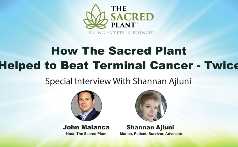 How The Sacred Plant Helped Defy Terminal Cancer – Twice