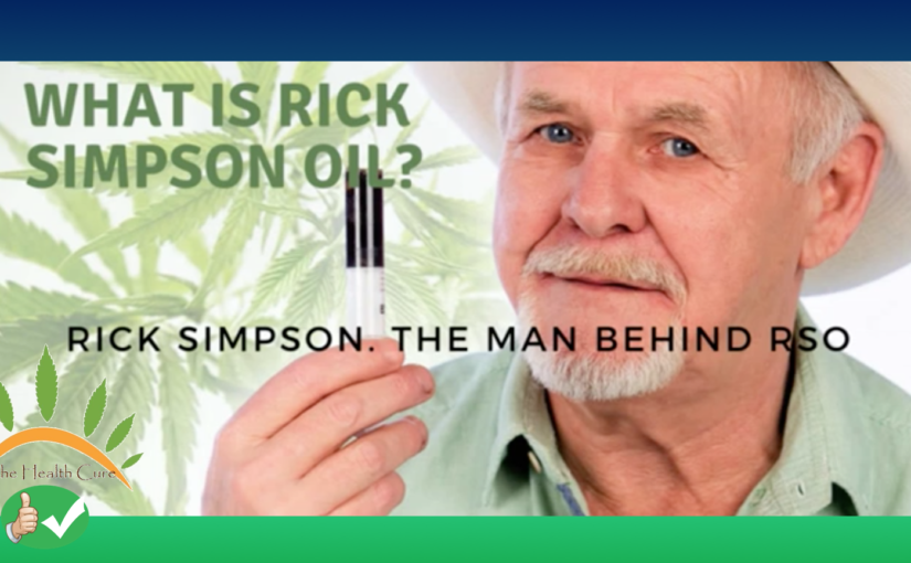 Rick Simpson Oil (RSO): Interview with The Inventor Rick Simpson – Cannabis Medical Marijuana